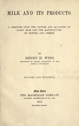 Milk and its products by Henry H. Wing