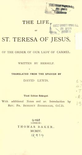 The life of St. Teresa of Jesus of the order of Our Lady of Carmel by Teresa of Avila, Saint, 1515-1582, Lewis, David 1814-1895
