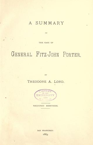 A summary of the case of General Fitz-John Porter by Theodore A. Lord