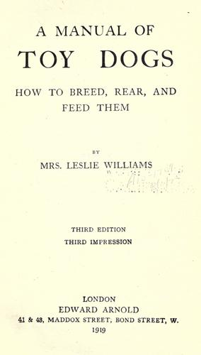 A manual of toy dogs by Williams, Leslie Mrs.
