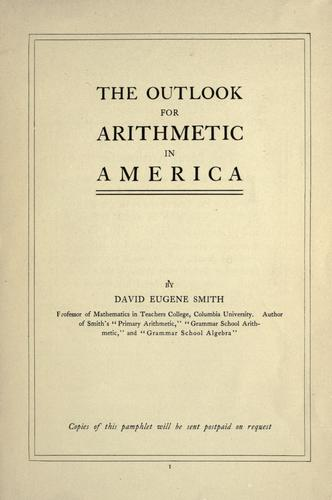 The outlook for arithmetic in America by David Eugene Smith