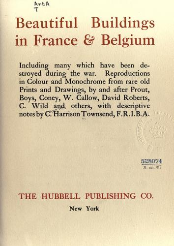 Beautiful buildings in France [and] Belgium by Charles Harrison Townsend