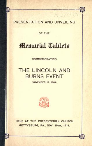 Presentation and unveiling of the memorial tablets commemorating the Lincoln and Burns event (November 19, 1863) held at the Presbyterian church, Gettysburg, Pa., Nov. 19th, 1914 by