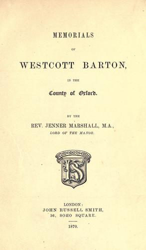 Memorials of Westcott Barton, in the county of Oxford by Jenner Marshall