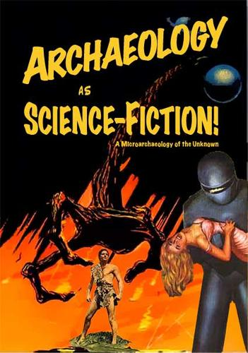 Archaeology as science fiction by Fredrik Fahlander