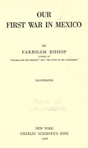 Our first war in Mexico by Farnham Bishop
