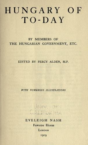 Hungary of to-day by Alden, Percy Sir