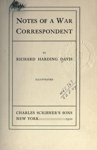Notes of a war correspondent by Davis, Richard Harding