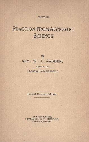 The reaction from agnostic science by W. J. Madden