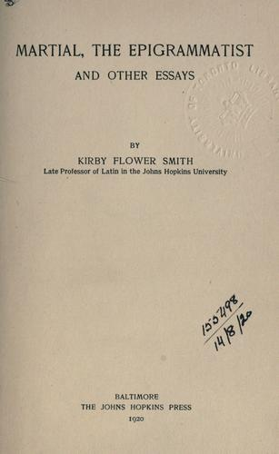 Martial, the epigrammatist and other essays by Smith, Kirby Flower