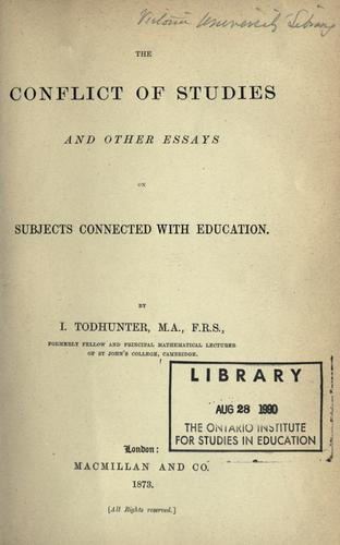 The conflict of studies and other essays on subjects connected with education.