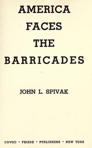 America faces the barricades by John L. Spivak