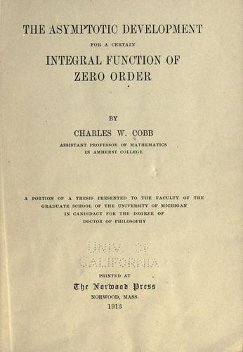 The asymptotic development for a certain integral function of zero order by Charles W. Cobb
