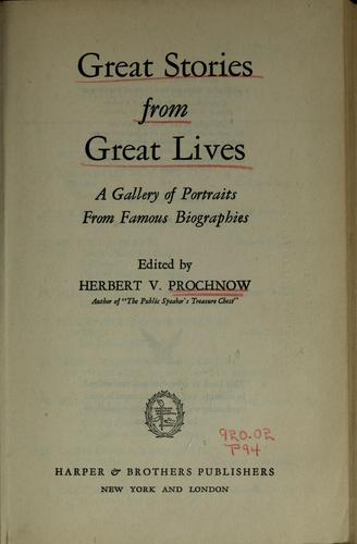 Great stories from great lives by Herbert V. Prochnow