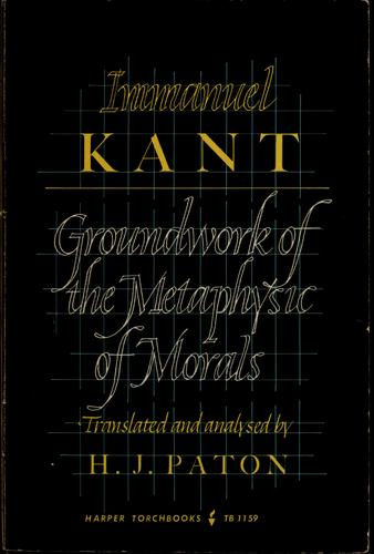 Groundwork of the metaphysic of morals by Immanuel Kant