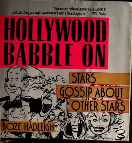 Hollywood babble on by Boze Hadleigh