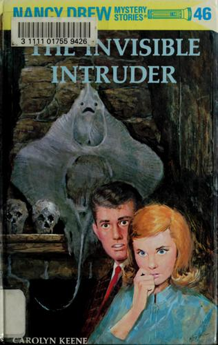 The invisible intruder by Carolyn Keene