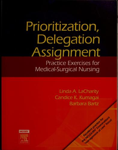Prioritization, delegation, & assignment by Linda A. LaCharity