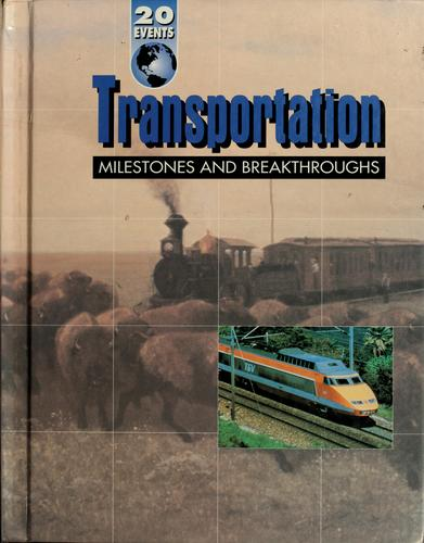 Transportation milestones and breakthroughs by Richard Steins