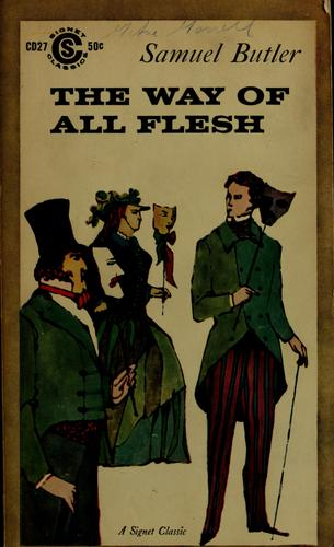 The way of all flesh. With an afterwork by J. Sherwood Weber by Samuel Butler
