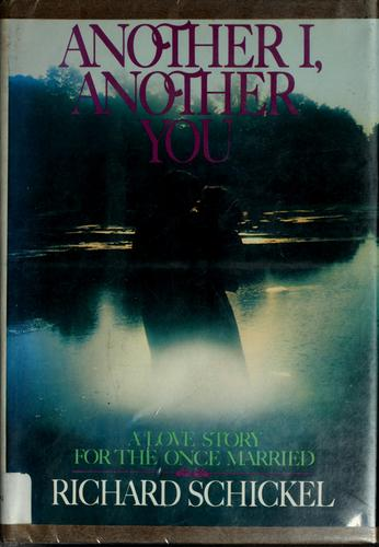 Another I, another you by Richard Schickel