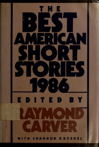 The best American short stories, 1986 by Raymond Carver