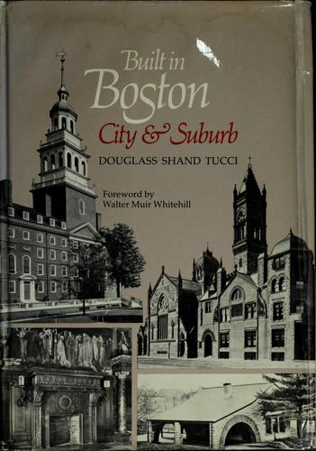Built in Boston by Douglass Shand-Tucci
