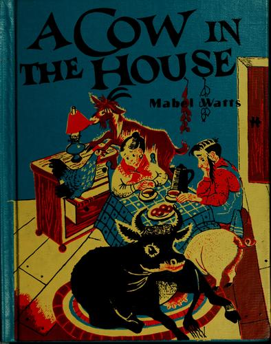 A cow in the house by Mabel Watts
