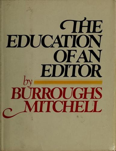 The education of an editor by Burroughs Mitchell