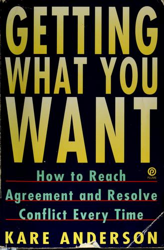 Getting what you want by Kare Anderson