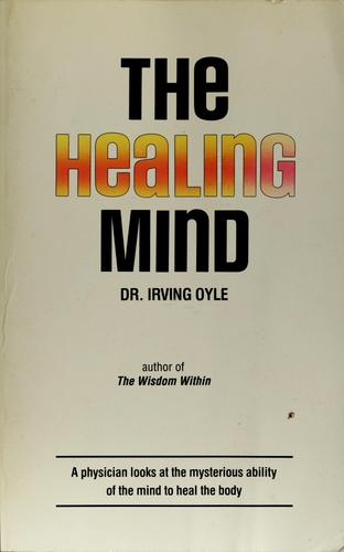 The healing mind by Irving Oyle