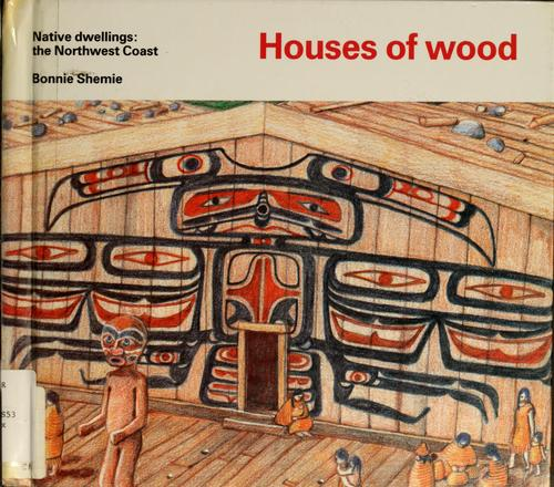 Houses of wood by Bonnie Shemie