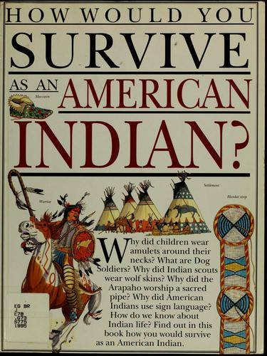How would you survive as an American Indian? by Scott Steedman
