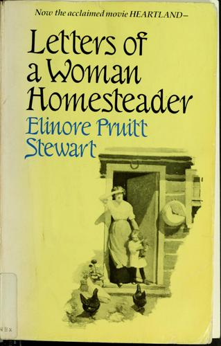 Letters of a woman homesteader by Elinore Pruitt Stewart