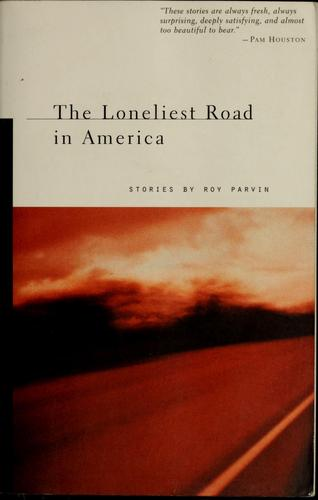The loneliest road in America by Roy Parvin