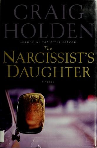 The narcissist's daughter by Craig Holden