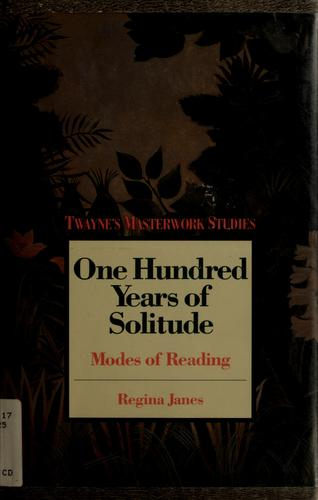 One hundred years of solitude by Regina Janes