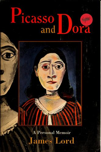 Picasso and Dora by James Lord