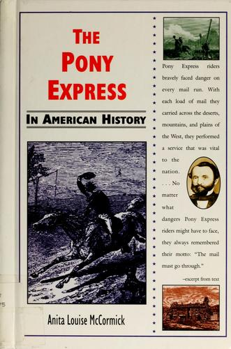 The Pony express in American history by Anita Louise McCormick