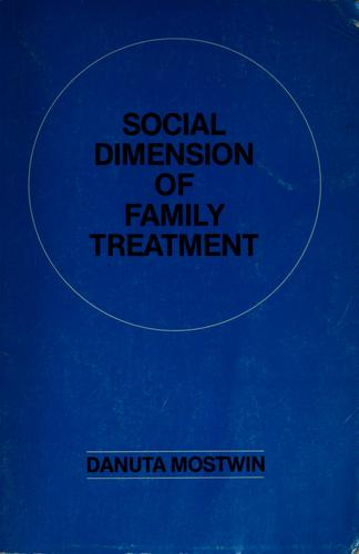 Social dimension of family treatment by Danuta Mostwin