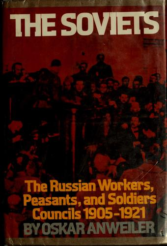 The soviets by Oskar Anweiler