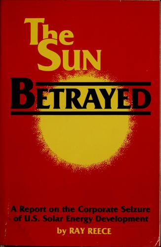The sun betrayed by Ray Reece