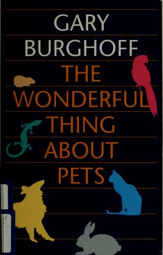 The wonderful thing about pets by Gary Burghoff