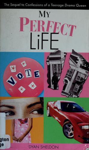 My perfect life by Dyan Sheldon