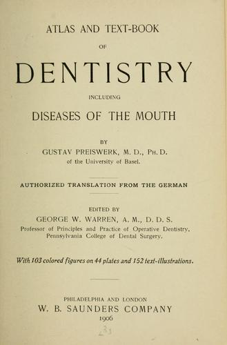 Atlas and text-book of dentistry including diseases of the mouth by Gustav Preiswerk