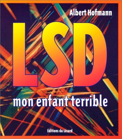LSD, mon enfant terrible by Albert Hofmann