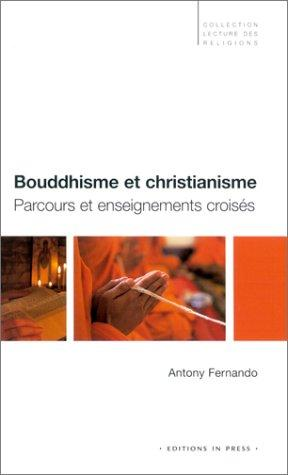 Bouddhisme et christianisme by Anthony Fernando