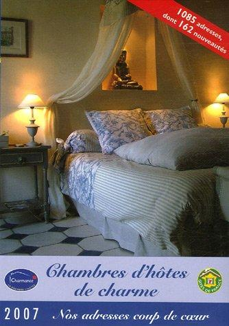 Chambres d'hotes de charme en France) 2007 Bed and Breakfast 3 and 4 star accommodations in France (in French and English) (Gites De France) by Gites de France