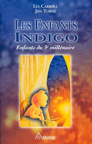 Les enfants indigo  by Lee Carroll, Jan Tober