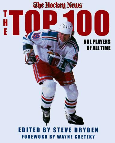 The Top 100 NHL Players of All-Time by Hockey News
